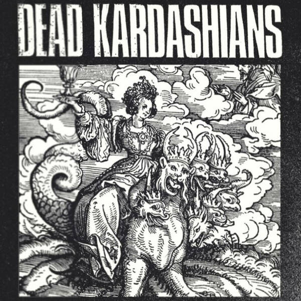 DEAD KARDASHIANS, the shit cover