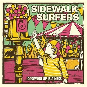 SIDEWALK SURFERS, growing up is a mess cover