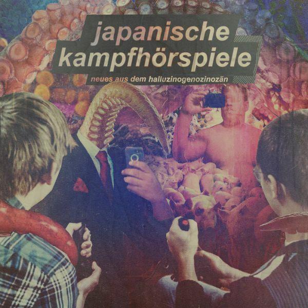 JAPANISCHE KAMPFHÖRSPIELE, neues aus dem halluzinogenozinozan cover