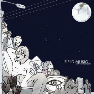 FIELD MUSIC, flat white moon cover