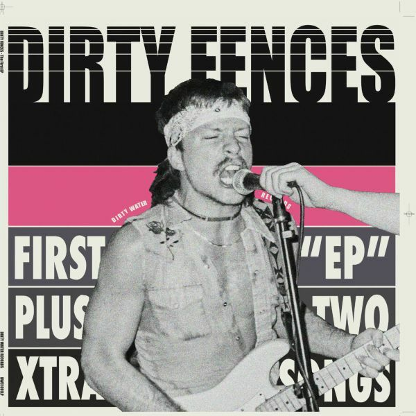 DIRTY FENCES, first ep plus two extra songs cover