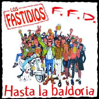 LOS FASTIDIOS / F.F.D., hasta la baldoria cover