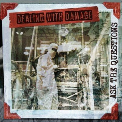 DEALING WITH DAMAGE, ask the questions cover