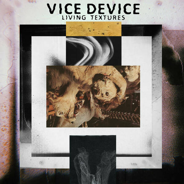 VICE DEVICE, living textures cover
