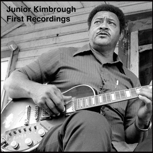 JUNIOR KIMBROUGH, first recordings cover