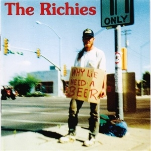 RICHIES, why lie, need a beer? cover