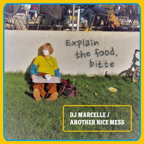 DJ MARCELLE / ANOTHER NICE MESS, explain the food, bitte cover