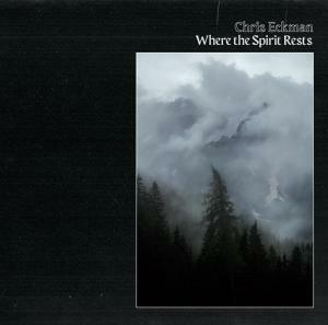 CHRIS ECKMAN, where the spirit rests cover