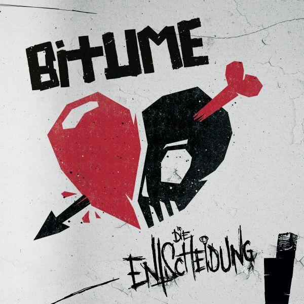 BITUME, die entscheidung cover