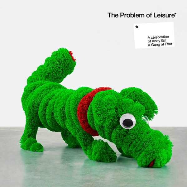 V/A (A CELEBRATION OF ANDY GILL & GANG OF FOUR), the problem of leisure cover