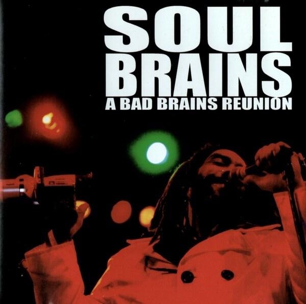 BAD BRAINS, soul brains - a bad brains reunion cover