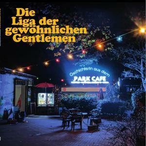 DIE LIGA DER GEWÖHNLICHEN GENTLEMEN, geschichterln aus dem park café cover