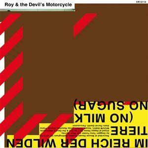 ROY & THE DEVIL´S MOTORCYCLE, im reich der wilden tiere (no milk no sugar) cover