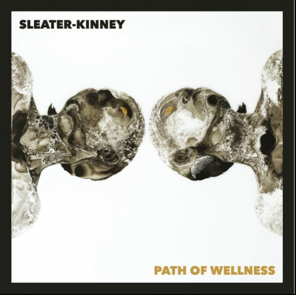 SLEATER KINNEY, path of wellness cover