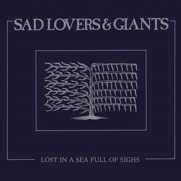 SAD LOVERS & GIANTS, lost in a sea full of sighs cover