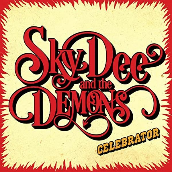 SKY DEE AND THE THE DEMONS, celebrator cover