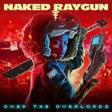NAKED RAYGUN, over the overlords cover