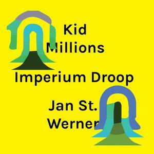 KID MILLIONS & JAN ST. WERNER, imperium droop cover