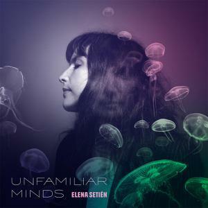 ELENA SETIÉN, unfamiliar minds cover