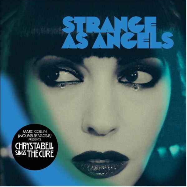 STRANGE AS ANGELS, chrystabell sings the cure cover