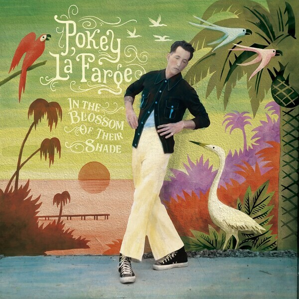 POKEY LAFARGE, in the blossom of their shade cover