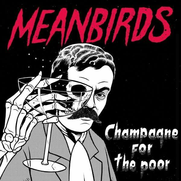 MEANBIRDS, champagne for the poor cover