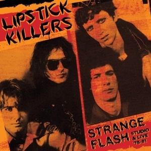 LIPSTICK KILLERS, strange flash - studio & live 78-81 cover