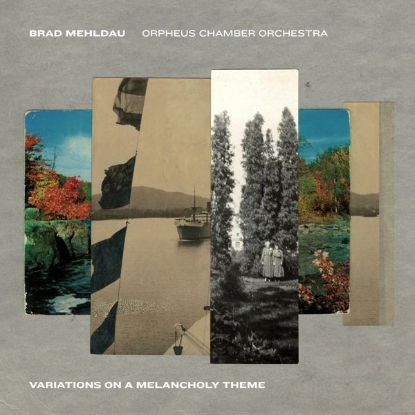 BRAD MEHLDAU & ORPHEUS CHAMBER ORCHESTRA, variations on a melancholy theme cover
