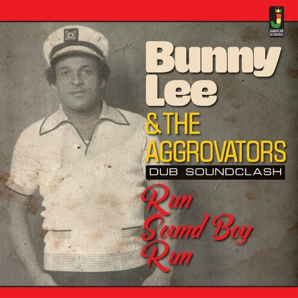 BUNNY LEE & AGGROVATORS, run sound boy run cover