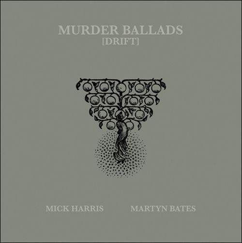 MICK HARRIS/MARTYN BATES, murder ballads (drift) cover
