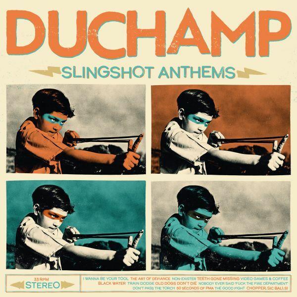 DUCHAMP, slingshot anthems cover
