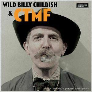 BILLY CHILDISH & CTMF, where the wild purple iris grows cover