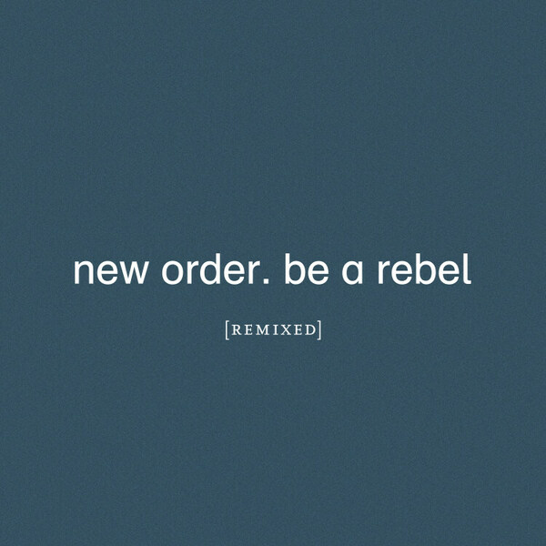 NEW ORDER, be a rebel remixed cover