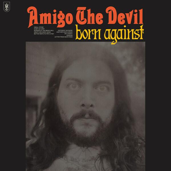 AMIGO THE DEVIL, born against cover