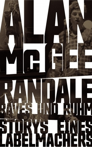ALAN MCGEE, randale, raves und ruhm cover