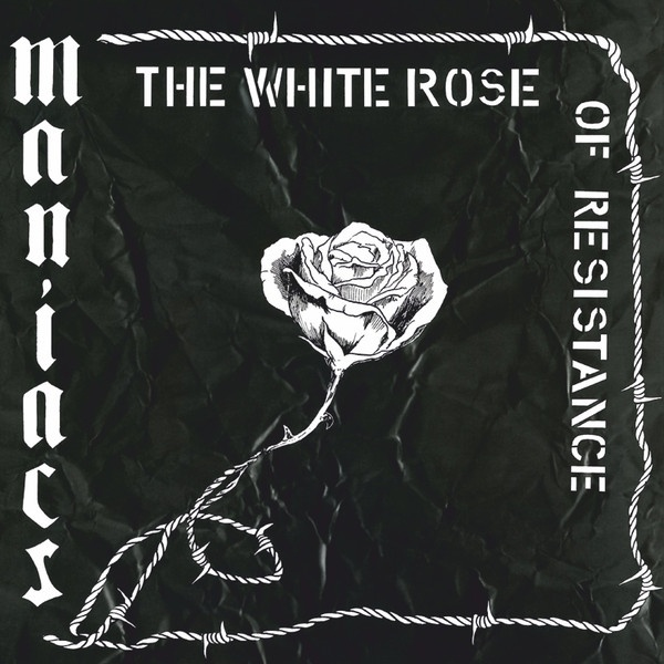 MANIACS, the white rose of resistance cover