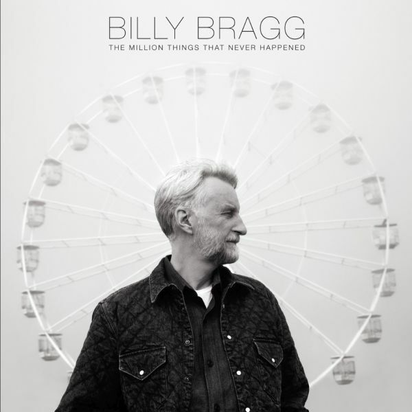 BILLY BRAGG, a million things that never happened cover