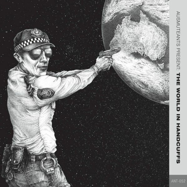 AUSMUTEANTS, present the world in handcuffs cover