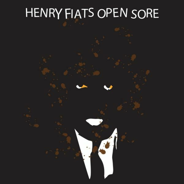 HENRY FIAT´S OPEN SORE, drunk n stoned cover