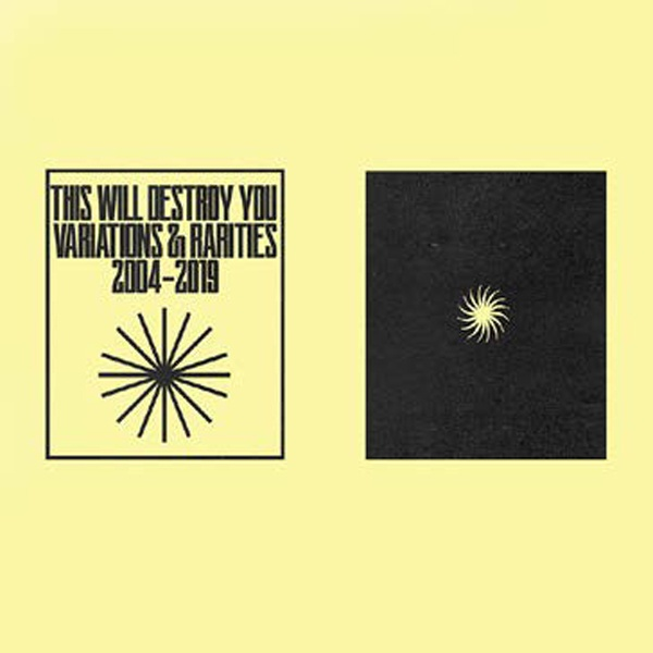 THIS WILL DESTROY YOU, variations & rarities vol.1 2004-2019 cover