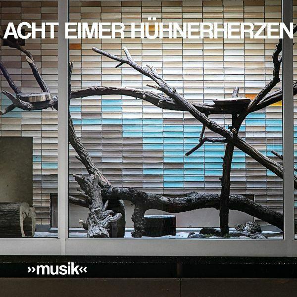 ACHT EIMER HÜHNERHERZEN, musik cover