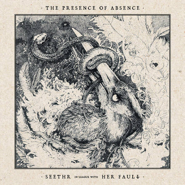 SEETHR / HER FAULT, the presence of absence cover