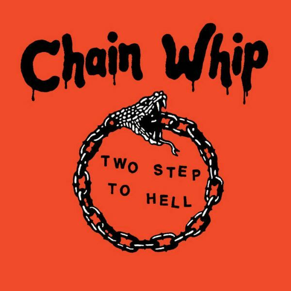 CHAIN WHIP, two step to hell cover
