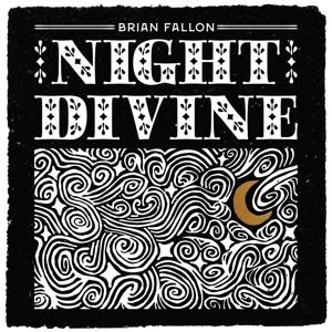 BRIAN FALLON, night divine cover