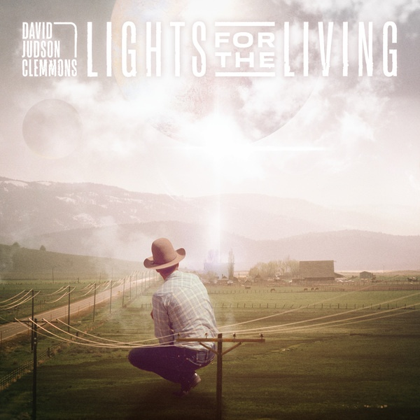 DAVID JUDSON CLEMMONS, lights for the living cover