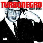 Cover TURBONEGRO, never is forever