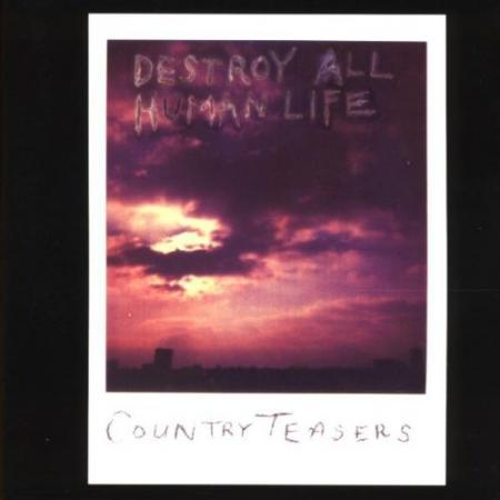 Cover COUNTRY TEASERS, destroy all human life