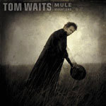 Cover TOM WAITS, mule variations