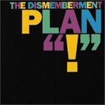 "DISMEMBERMENT PLAN, ""!"" cover"