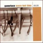 GAMEFACE, every last time cover